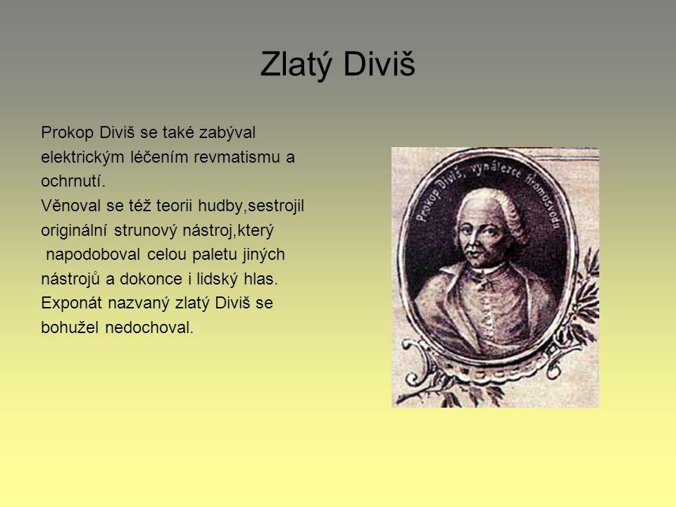 Zlatý Diviš Prokop Diviš se také zabýval elektrickým léčením revmatismu a ochrnutí.