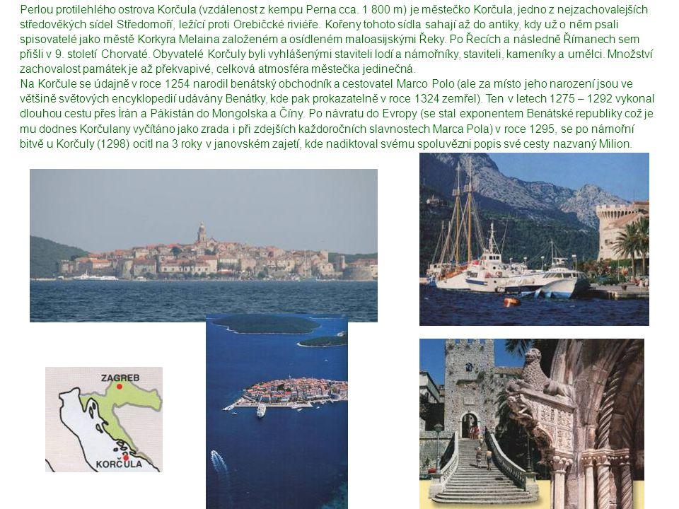 Perlou protilehlého ostrova Korčula (vzdálenost z kempu Perna cca. 1 800 m) je městečko Korčula, jedno z nejzachovalejších středověkých sídel Středomo