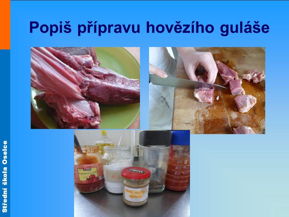 Střední škola Oselce Popiš přípravu hovězího guláše
