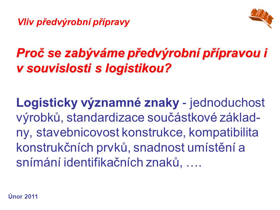 Proč se zabýváme předvýrobní přípravou i v souvislosti s logistikou.