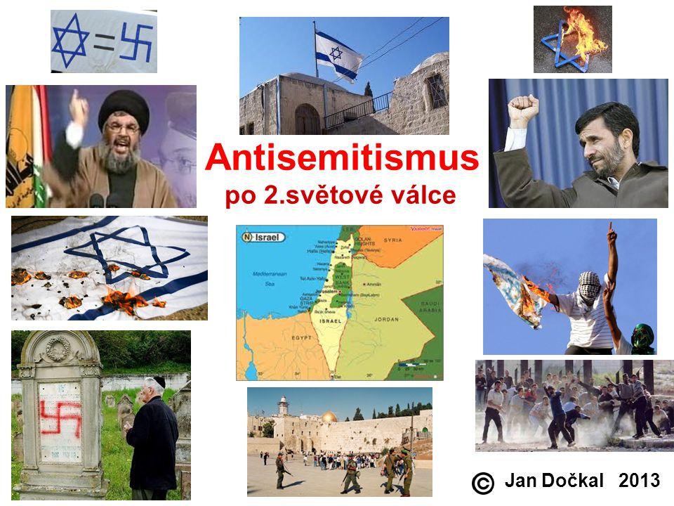 Antisemitismus po 2.světové válce Jan Dočkal 2013