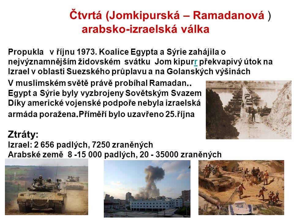 Čtvrtá (Jomkipurská – Ramadanová ) arabsko-izraelská válka Propukla v říjnu 1973. Koalice Egypta a Sýrie zahájila o nejvýznamnějším židovském svátku J