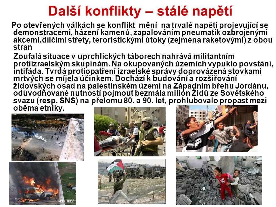Další konflikty – stálé napětí Po otevřených válkách se konflikt mění na trvalé napětí projevující se demonstracemi, házení kamenů, zapalováním pneuma