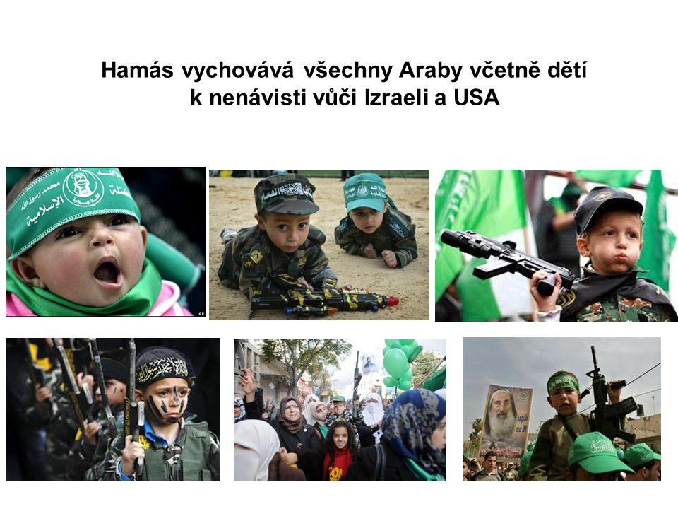 Hamás vychovává všechny Araby včetně dětí k nenávisti vůči Izraeli a USA