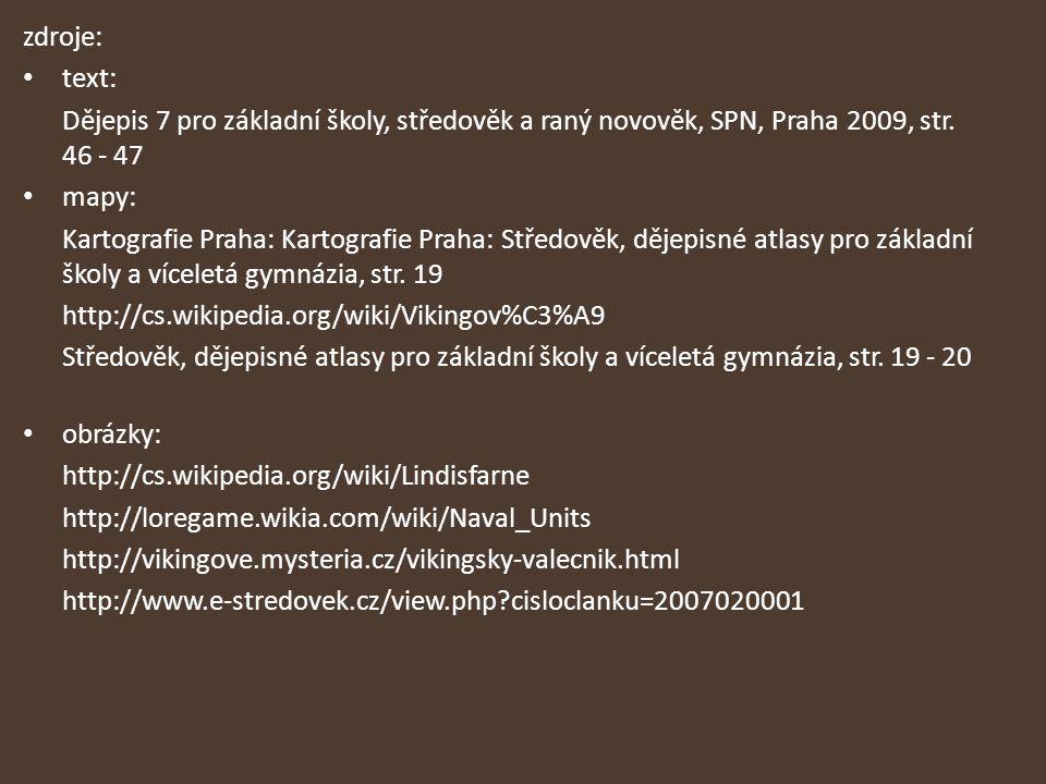 zdroje: text: Dějepis 7 pro základní školy, středověk a raný novověk, SPN, Praha 2009, str. 46 - 47 mapy: Kartografie Praha: Kartografie Praha: Středo