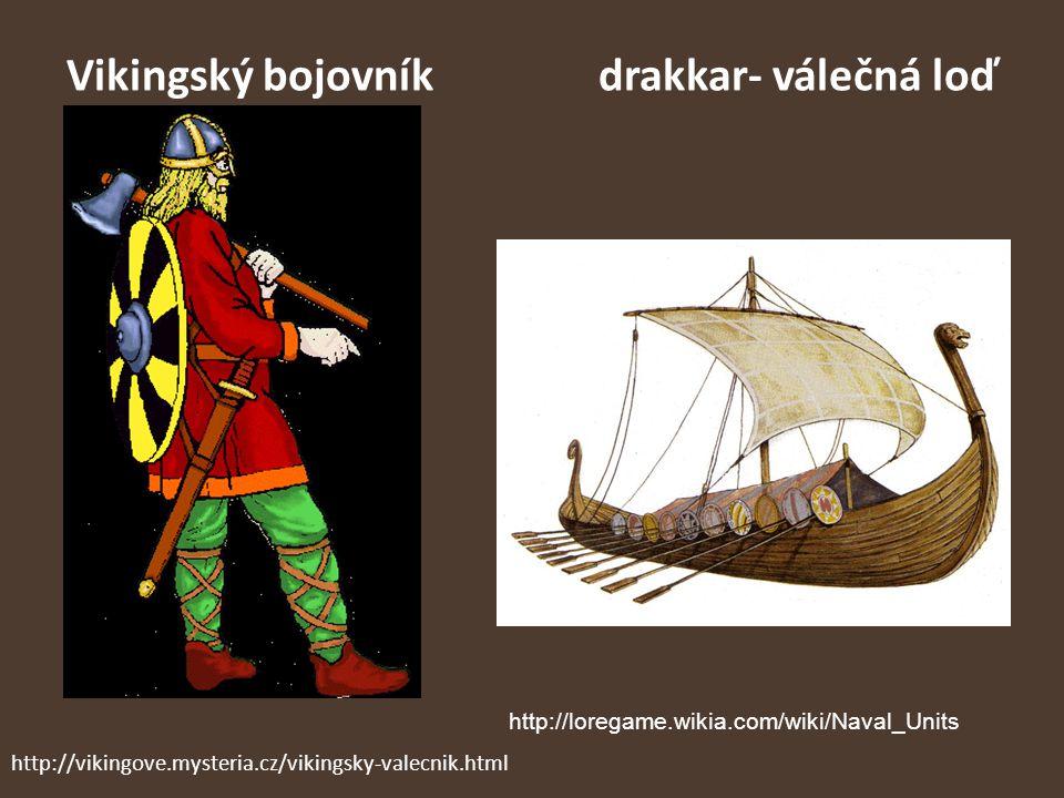 Vikingský bojovníkdrakkar- válečná loď http://loregame.wikia.com/wiki/Naval_Units http://vikingove.mysteria.cz/vikingsky-valecnik.html