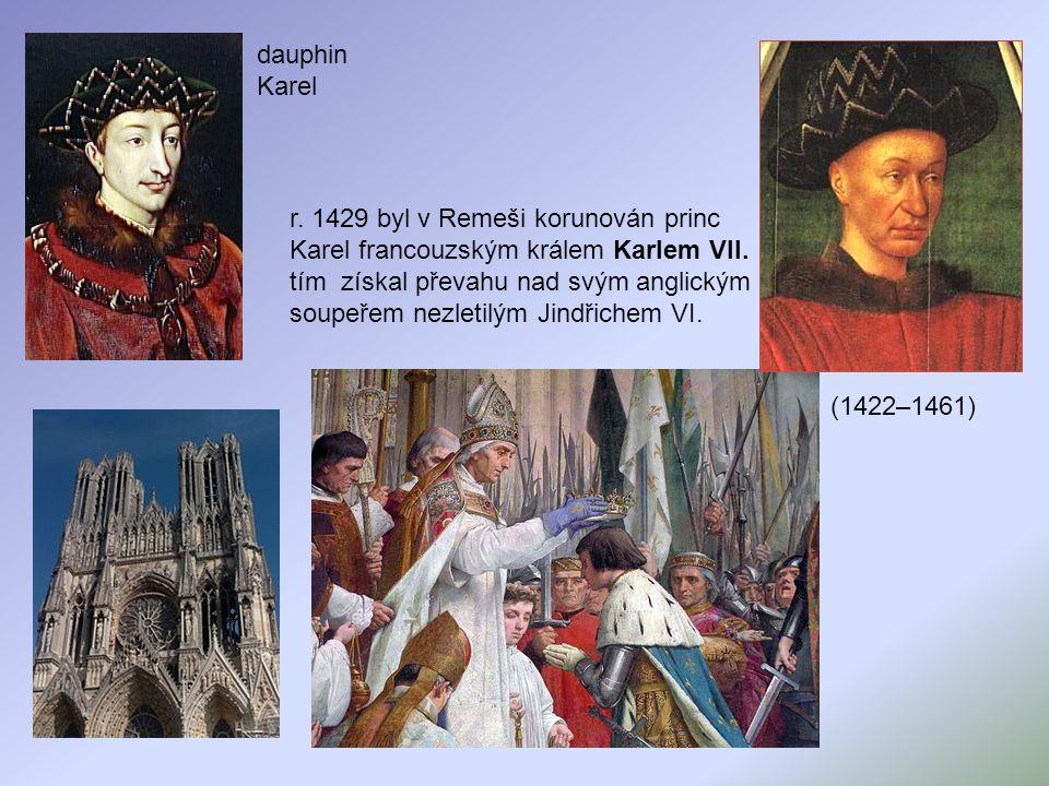 r.1429 byl v Remeši korunován princ Karel francouzským králem Karlem VII.