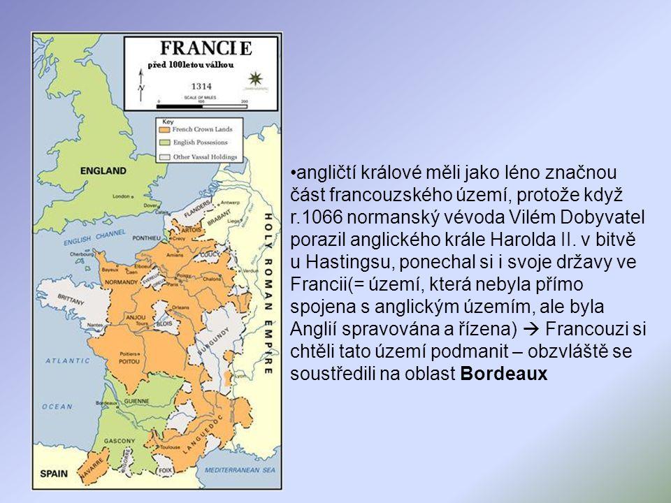 Příčiny války dlouhodobé napětí mezi Francií a Anglií anglické državy ve Francii boj o ovládnutí Flander - soukenictví - odbyt anglické vlny - Francie Flandry obsadila ve Francii vymřeli Kapetovci v přímé linii, nastoupil rod z Valois, jejich nárok neuznal anglický král Edward III.