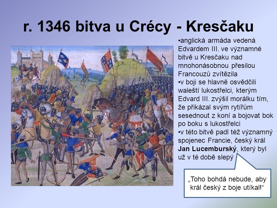 r.1346 bitva u Crécy - Kresčaku anglická armáda vedená Edvardem III.
