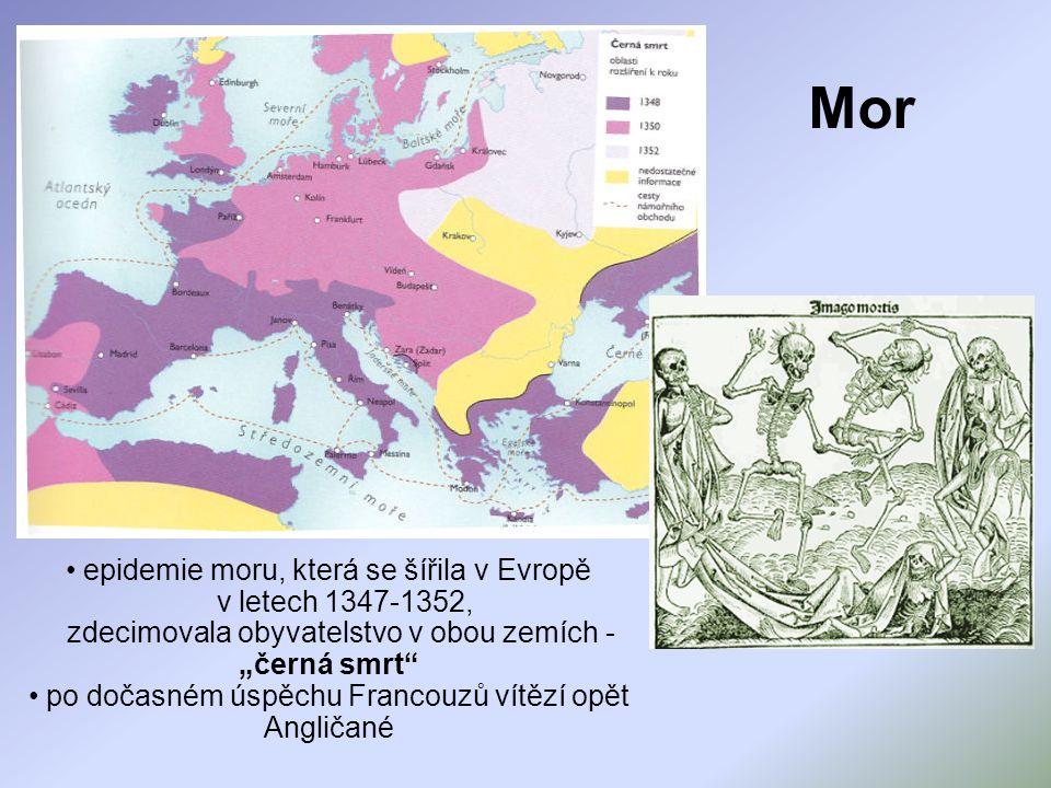 """Mor epidemie moru, která se šířila v Evropě v letech 1347-1352, zdecimovala obyvatelstvo v obou zemích - """"černá smrt po dočasném úspěchu Francouzů vítězí opět Angličané"""