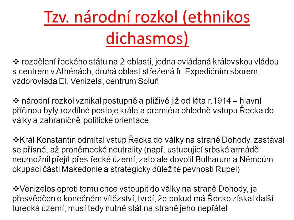Tzv. národní rozkol (ethnikos dichasmos)  rozdělení řeckého státu na 2 oblasti, jedna ovládaná královskou vládou s centrem v Athénách, druhá oblast s