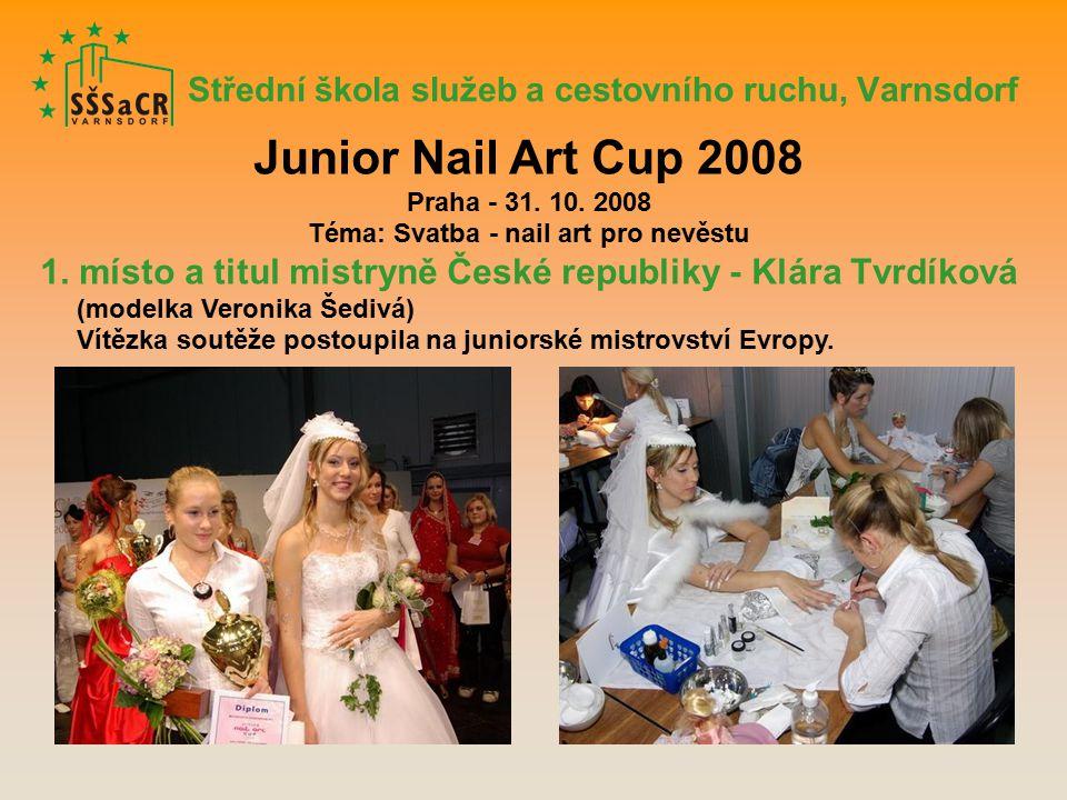 Střední škola služeb a cestovního ruchu, Varnsdorf Junior Nail Art Cup 2008 Praha - 31.