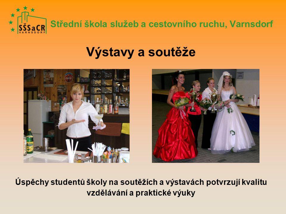 Střední škola služeb a cestovního ruchu, Varnsdorf Výstavy a soutěže Úspěchy studentů školy na soutěžích a výstavách potvrzují kvalitu vzdělávání a praktické výuky