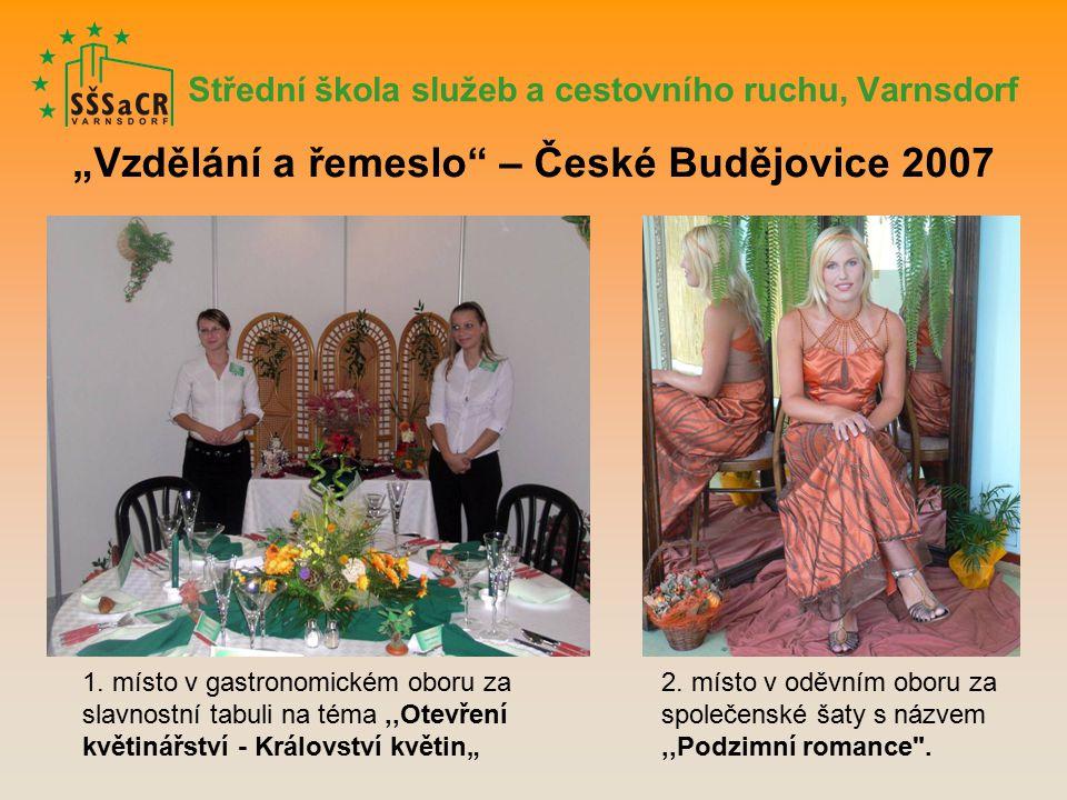 """Střední škola služeb a cestovního ruchu, Varnsdorf """"Vzdělání a řemeslo – České Budějovice 2007 1."""