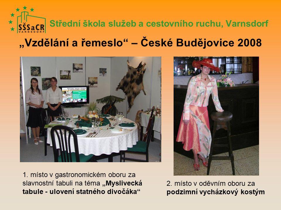 """Střední škola služeb a cestovního ruchu, Varnsdorf """"Vzdělání a řemeslo – České Budějovice 2008 1."""