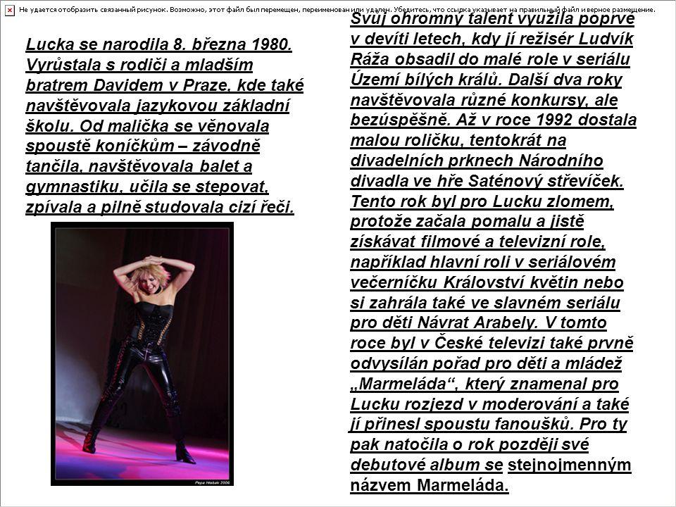 Lucka se narodila 8. března 1980. Vyrůstala s rodiči a mladším bratrem Davidem v Praze, kde také navštěvovala jazykovou základní školu. Od malička se