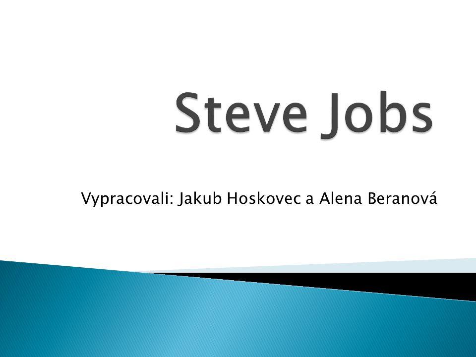Vypracovali: Jakub Hoskovec a Alena Beranová