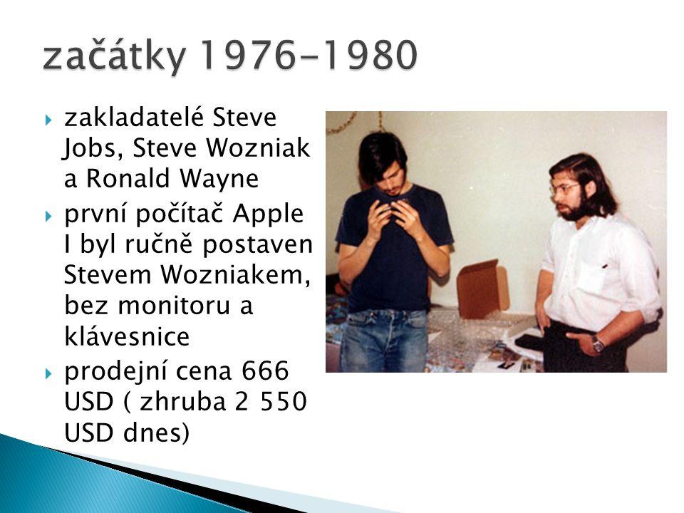  zakladatelé Steve Jobs, Steve Wozniak a Ronald Wayne  první počítač Apple I byl ručně postaven Stevem Wozniakem, bez monitoru a klávesnice  prodej
