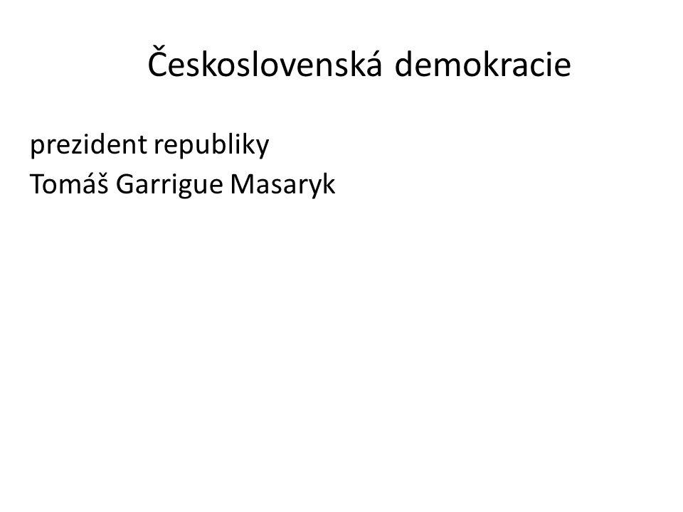 Československá demokracie prezident republiky Tomáš Garrigue Masaryk