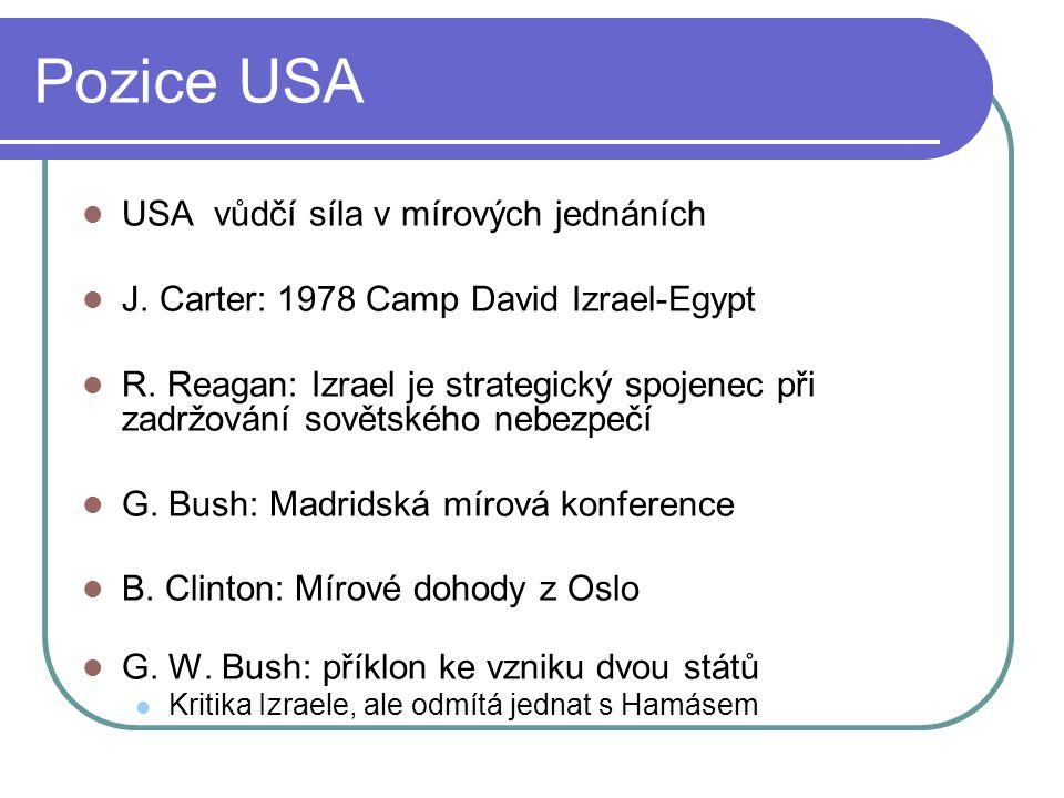 Pozice USA USA vůdčí síla v mírových jednáních J.Carter: 1978 Camp David Izrael-Egypt R.