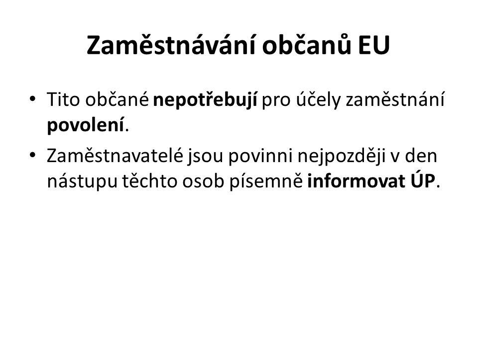 Zaměstnávání občanů EU Tito občané nepotřebují pro účely zaměstnání povolení.
