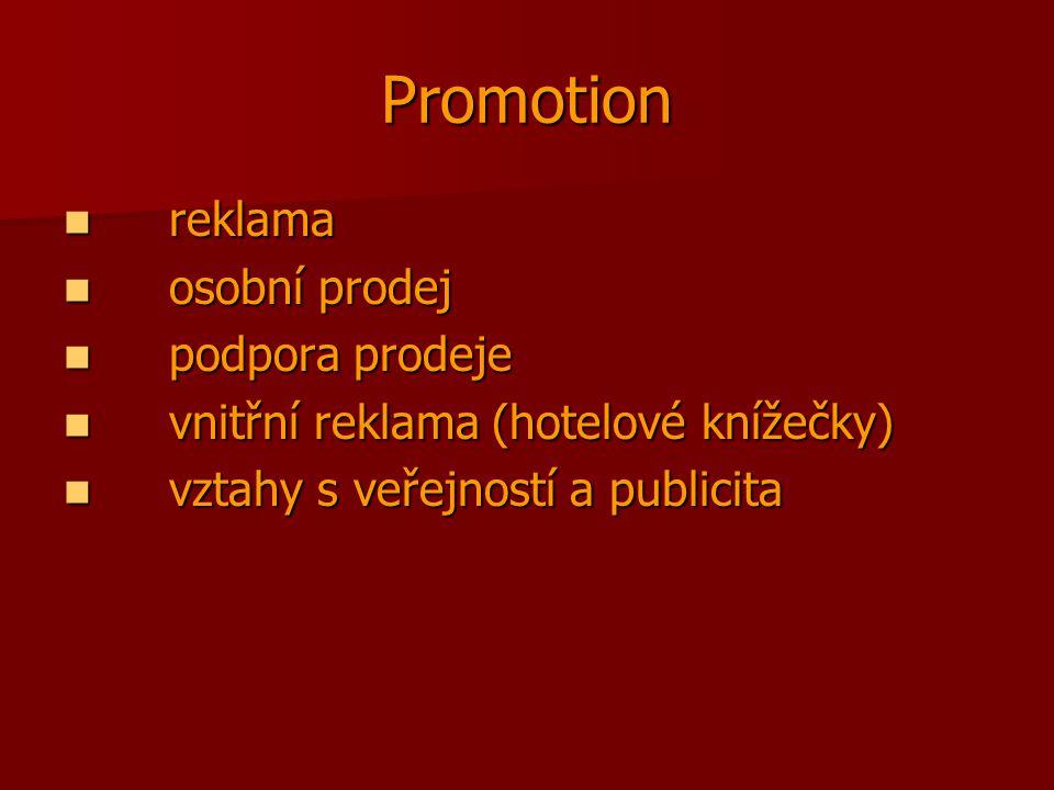 Promotion reklama reklama osobní prodej osobní prodej podpora prodeje podpora prodeje vnitřní reklama (hotelové knížečky) vnitřní reklama (hotelové knížečky) vztahy s veřejností a publicita vztahy s veřejností a publicita