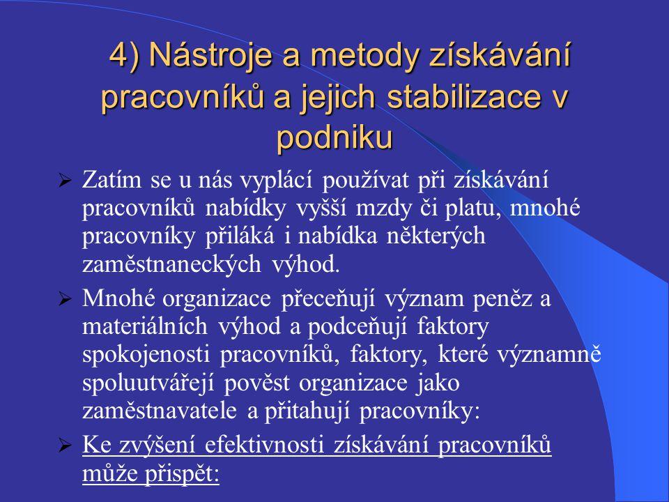 4) Nástroje a metody získávání pracovníků a jejich stabilizace v podniku 4) Nástroje a metody získávání pracovníků a jejich stabilizace v podniku  Za