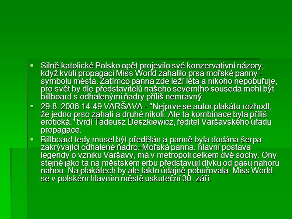  Silně katolické Polsko opět projevilo své konzervativní názory, když kvůli propagaci Miss World zahalilo prsa mořské panny - symbolu města. Zatímco