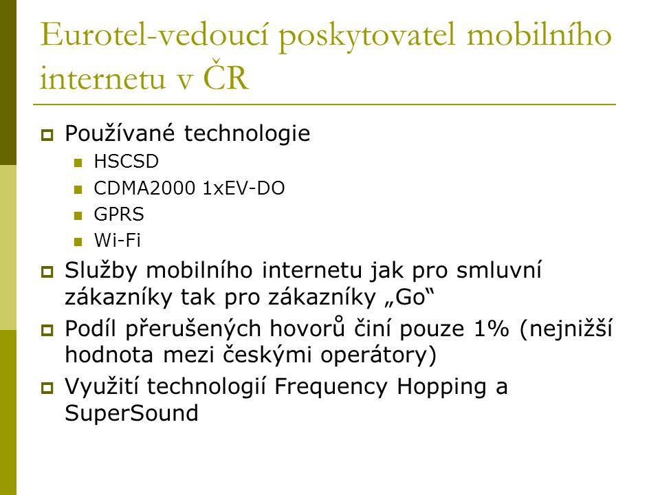 Eurotel-vedoucí poskytovatel mobilního internetu v ČR  Používané technologie HSCSD CDMA2000 1xEV-DO GPRS Wi-Fi  Služby mobilního internetu jak pro s