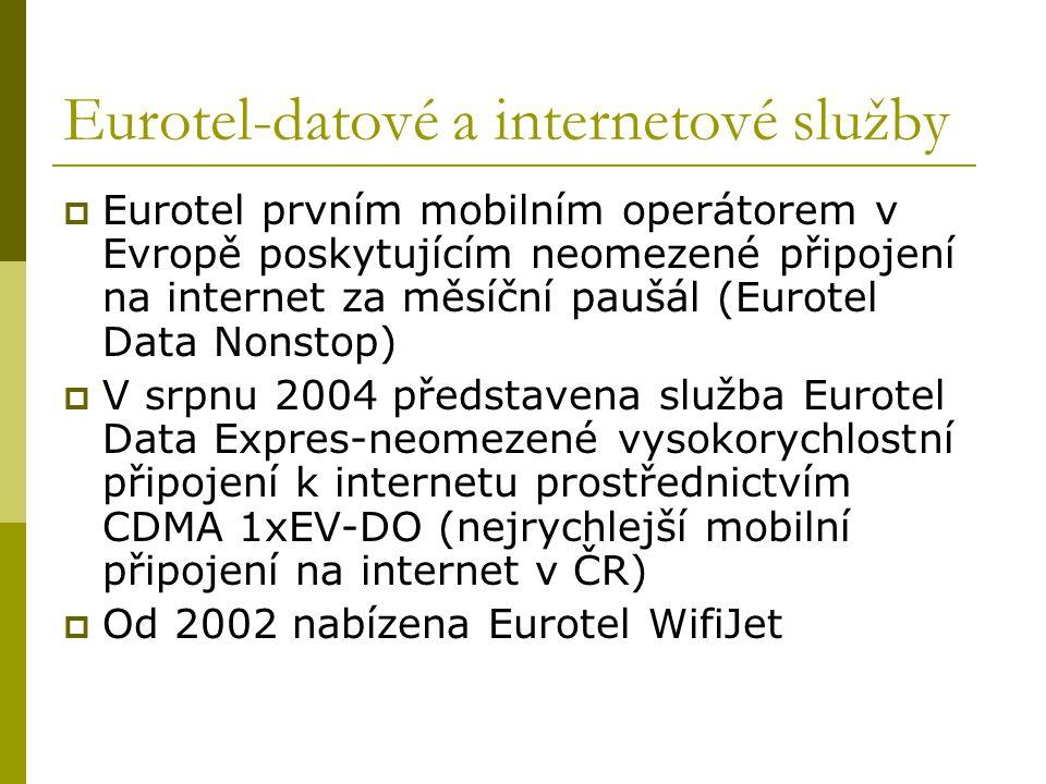 Eurotel-datové a internetové služby  Eurotel prvním mobilním operátorem v Evropě poskytujícím neomezené připojení na internet za měsíční paušál (Euro
