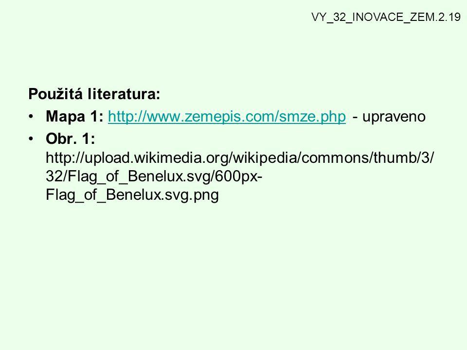 Použitá literatura: Mapa 1: http://www.zemepis.com/smze.php - upravenohttp://www.zemepis.com/smze.php Obr. 1: http://upload.wikimedia.org/wikipedia/co