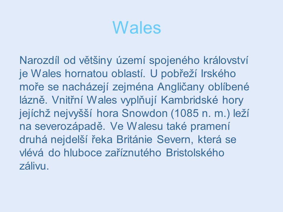 Wales Narozdíl od většiny území spojeného království je Wales hornatou oblastí. U pobřeží Irského moře se nacházejí zejména Angličany oblíbené lázně.