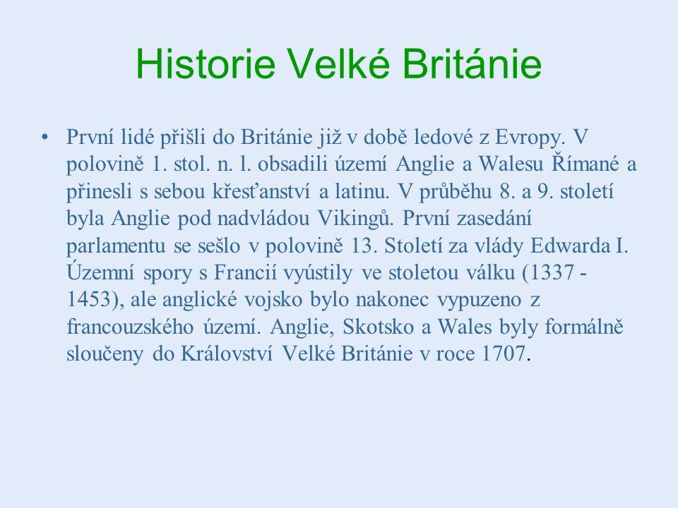 Historie Velké Británie První lidé přišli do Británie již v době ledové z Evropy. V polovině 1. stol. n. l. obsadili území Anglie a Walesu Římané a př