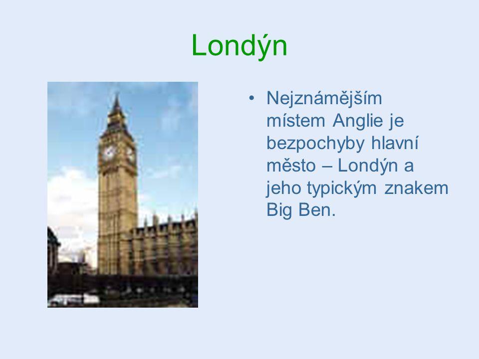Londýn Nejznámějším místem Anglie je bezpochyby hlavní město – Londýn a jeho typickým znakem Big Ben.