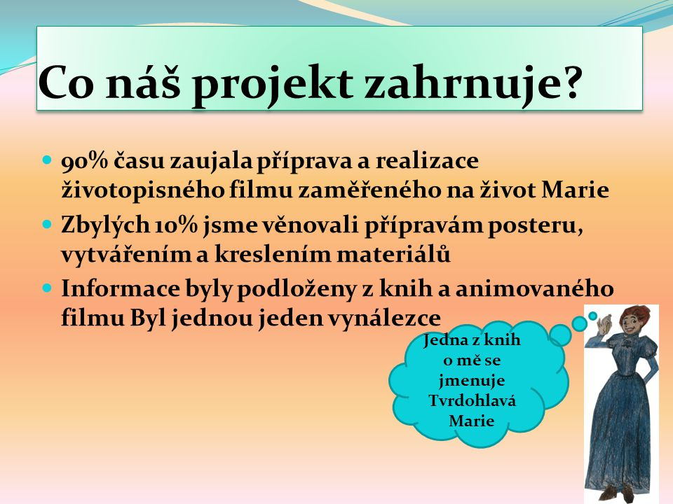Co náš projekt zahrnuje.