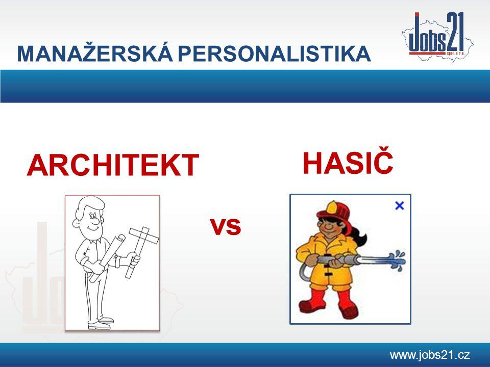 MANAŽERSKÁ PERSONALISTIKA ARCHITEKT www.jobs21.cz vs HASIČ