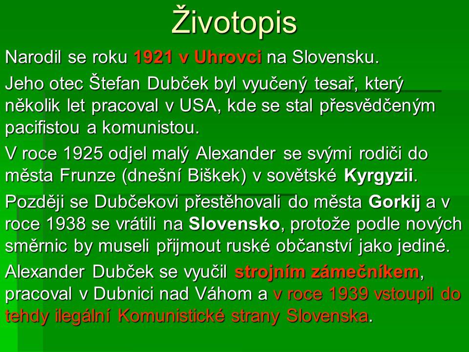 Životopis Narodil se roku 1921 v Uhrovci na Slovensku. Jeho otec Štefan Dubček byl vyučený tesař, který několik let pracoval v USA, kde se stal přesvě