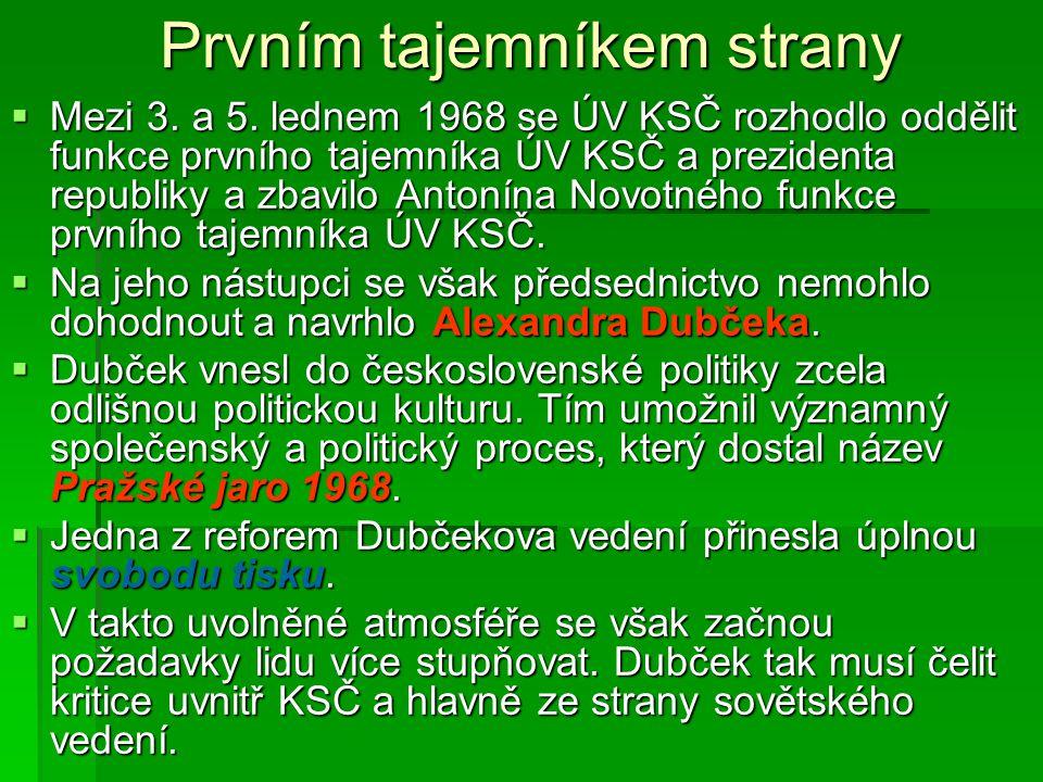 Prvním tajemníkem strany  Mezi 3. a 5. lednem 1968 se ÚV KSČ rozhodlo oddělit funkce prvního tajemníka ÚV KSČ a prezidenta republiky a zbavilo Antoní