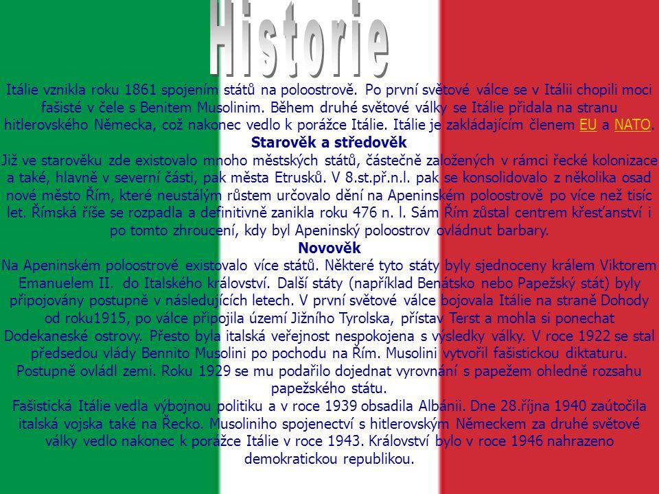 Itálie vznikla roku 1861 spojením států na poloostrově.