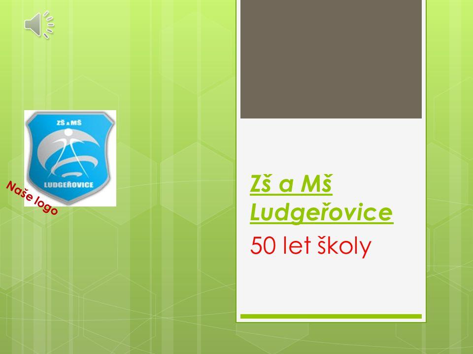 Zš a Mš Ludgeřovice 50 let školy Naše logo