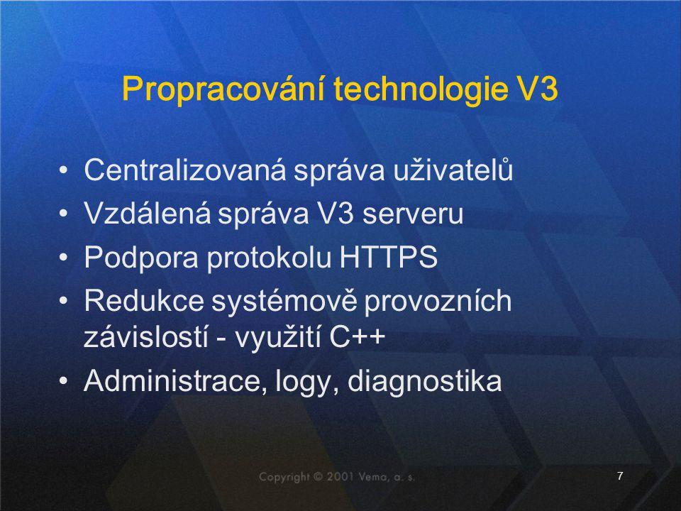 7 Propracování technologie V3 Centralizovaná správa uživatelů Vzdálená správa V3 serveru Podpora protokolu HTTPS Redukce systémově provozních závislos