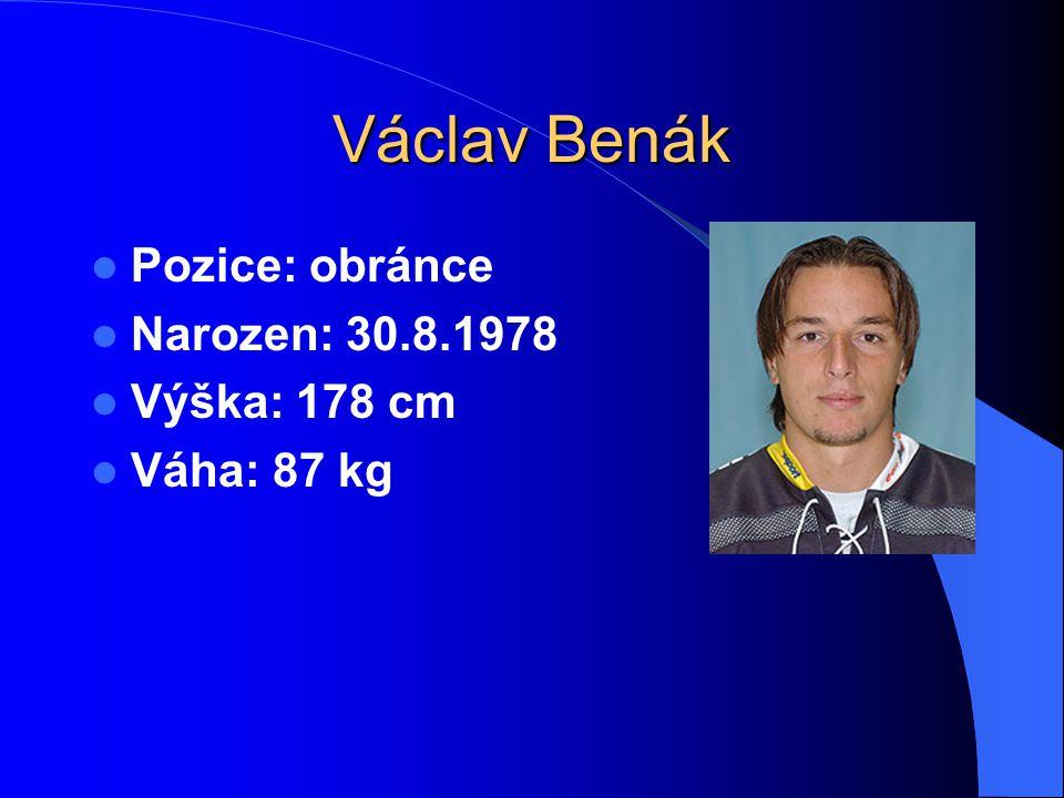 Václav Benák Pozice: obránce Narozen: 30.8.1978 Výška: 178 cm Váha: 87 kg