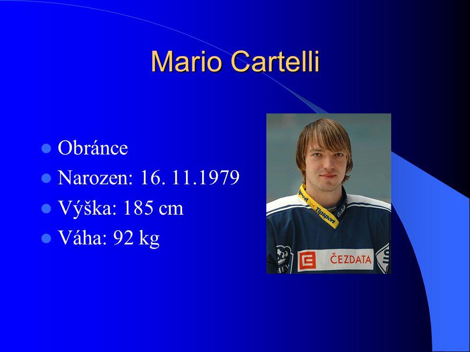Mario Cartelli Obránce Narozen: 16. 11.1979 Výška: 185 cm Váha: 92 kg