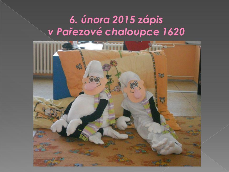 6. února 2015 zápis v Pařezové chaloupce 1620