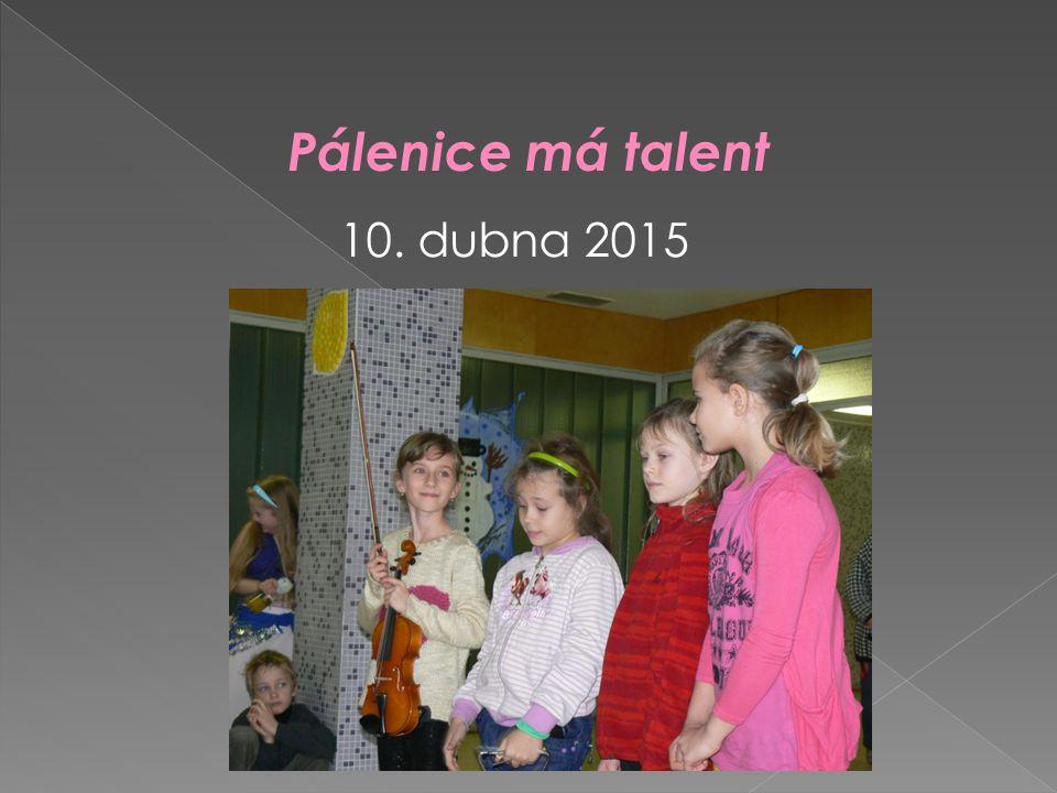 Pálenice má talent 10. dubna 2015
