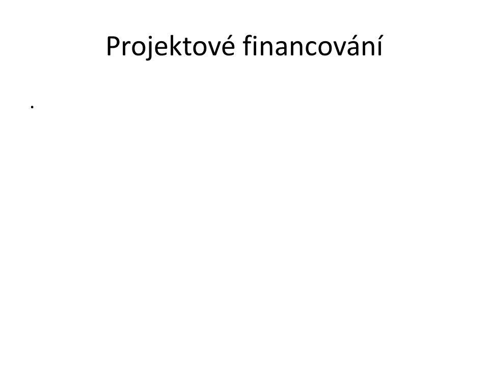 Projektové financování.