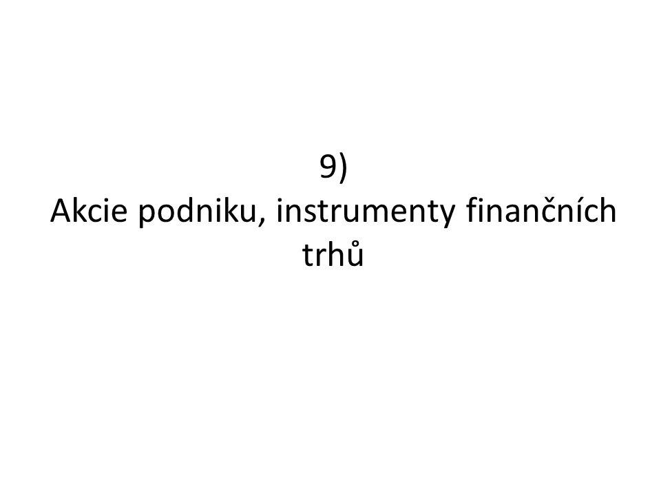 9) Akcie podniku, instrumenty finančních trhů