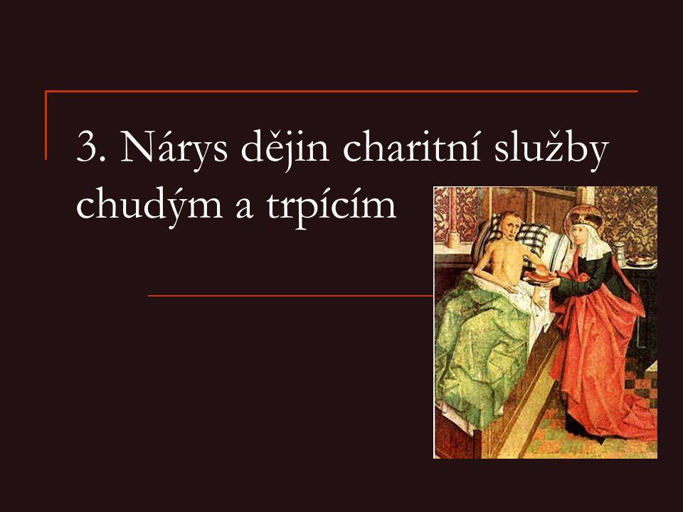 3. Nárys dějin charitní služby chudým a trpícím