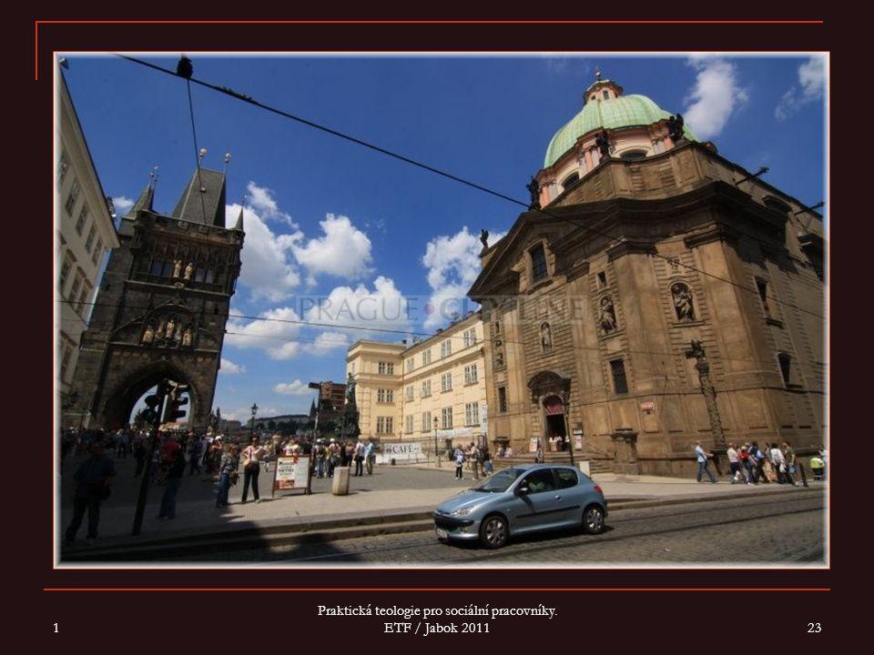 1 Praktická teologie pro sociální pracovníky. ETF / Jabok 2011 23