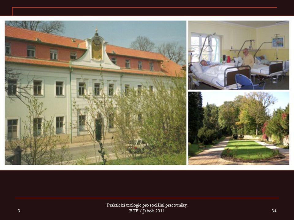 3 Praktická teologie pro sociální pracovníky. ETF / Jabok 2011 34